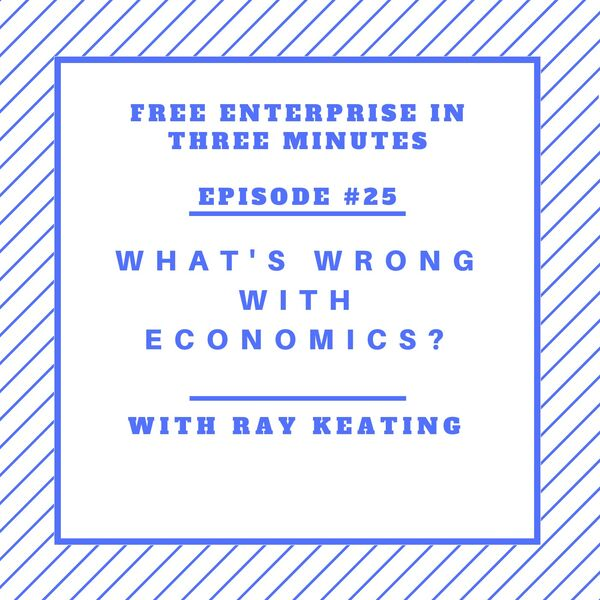 Free Enterprise in Three Minutes Podcast with Ray Keating Podcast Artwork Image