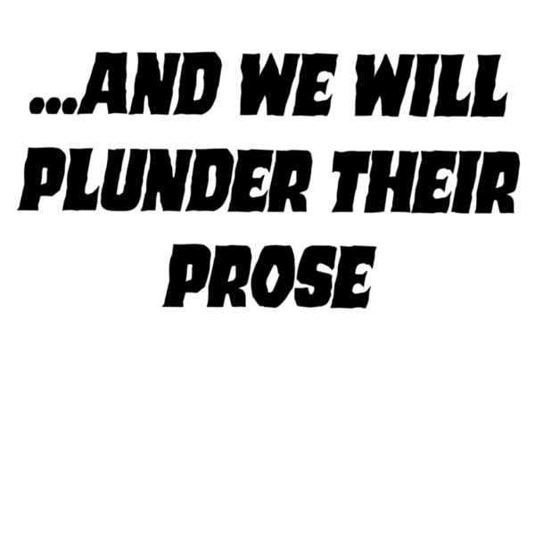 ...And We Will Plunder Their Prose Podcast Artwork Image