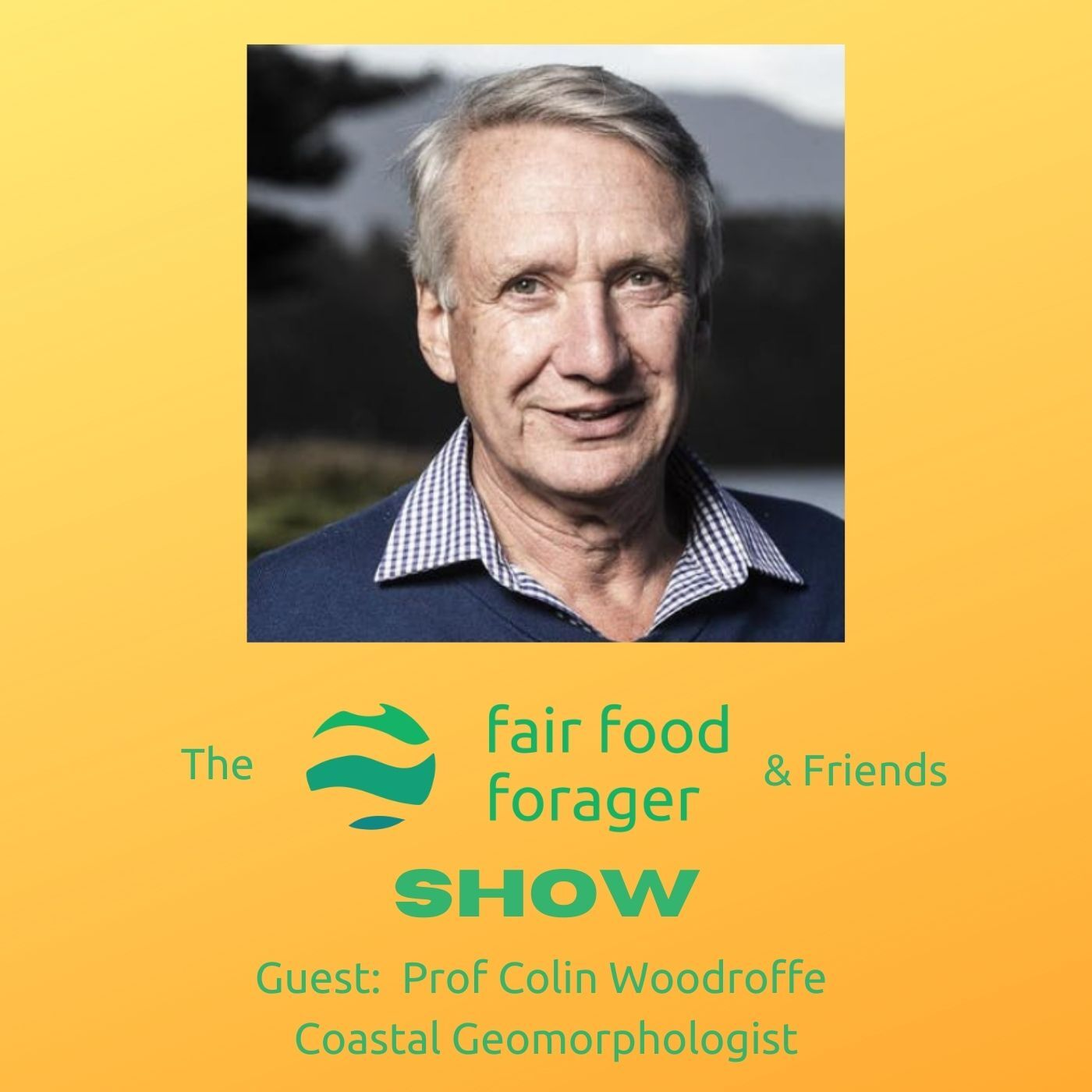 #17 Prof Colin Woodroffe - Understanding coasts; beaches, mangroves and sea level change.