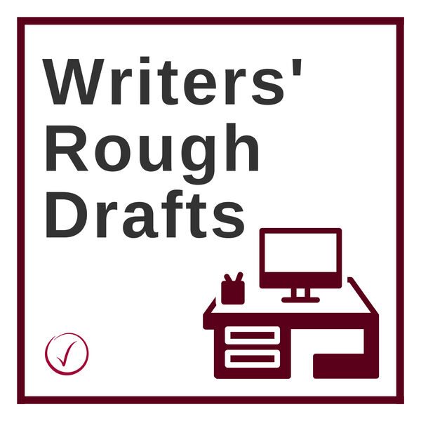 Writers' Rough Drafts Podcast Artwork Image