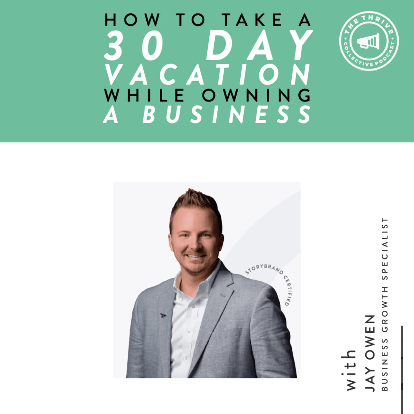 How to Take a 30 Day Vacation While Owning a Business with Jay Owen
