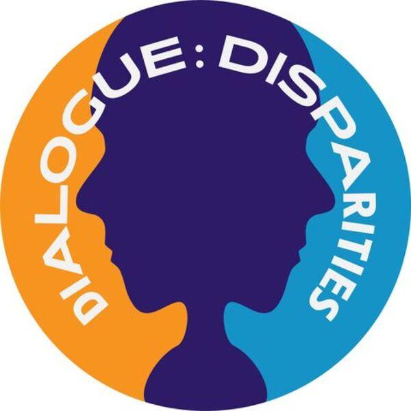 Dialogue: Disparities  Podcast Artwork Image