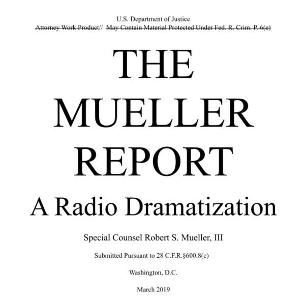 The Mueller Report: A Radio Dramatization Podcast Artwork Image