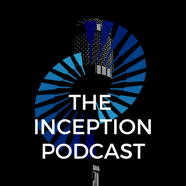 The Inception Podcast Podcast Artwork Image