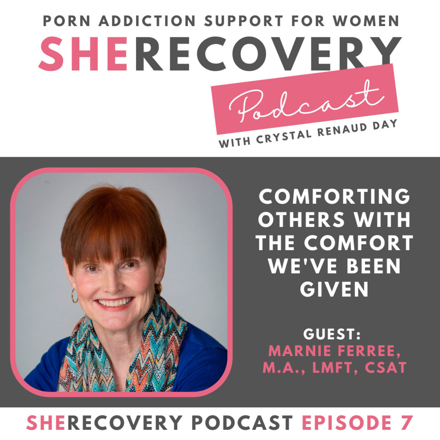 S1 E7: Marnie Ferree - Comforting Others with the Comfort We've Been Given