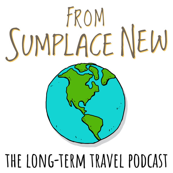 From Sumplace New: The Long-Term Travel Podcast Podcast Artwork Image