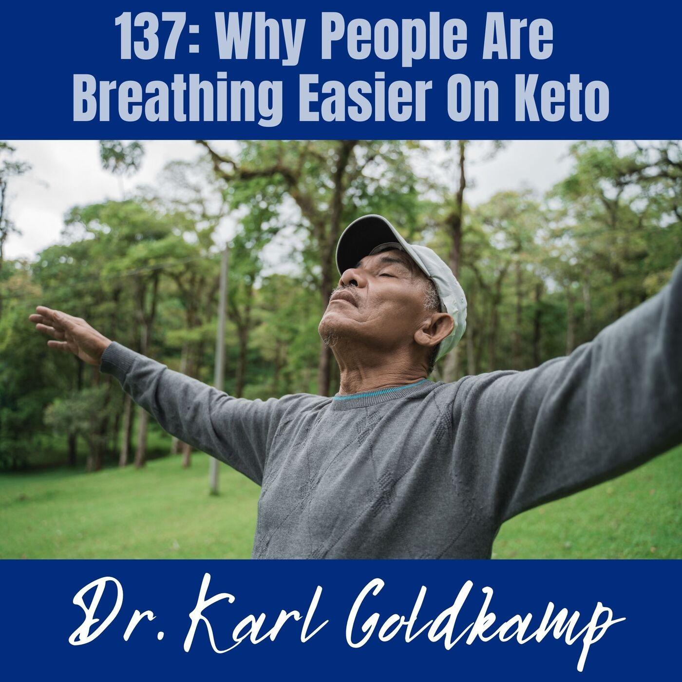 137: Why People Are Breathing Easier On Keto