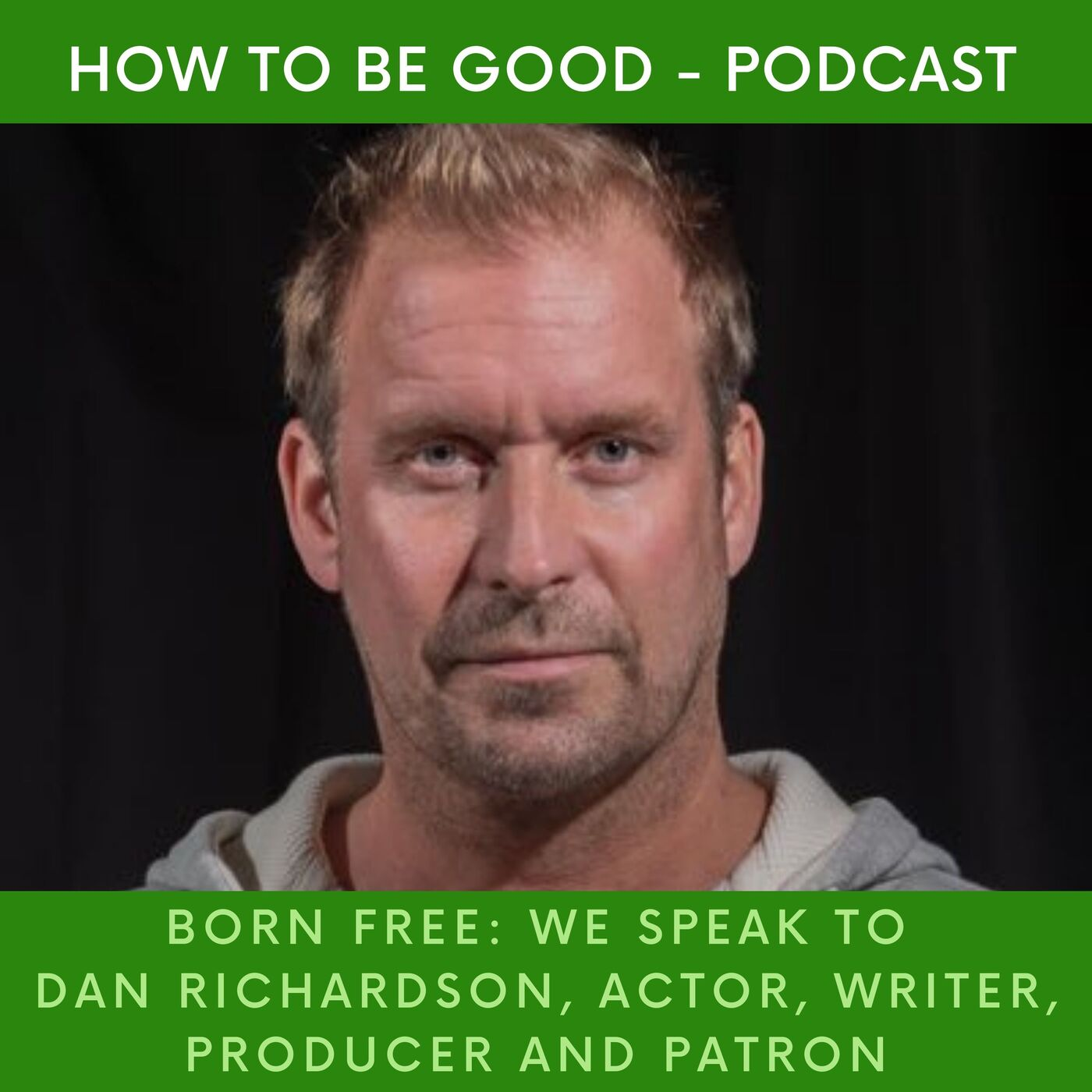 Dan Richardson Part 1: We speak to actor, writer, producer and patron of the Born Free Foundation.