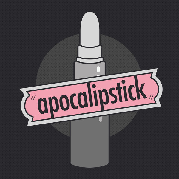 Apocalipstick: The Podcast at the End of the World Podcast Artwork Image