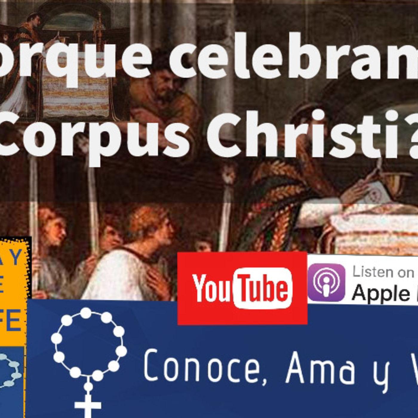 Episodio 53: ¿Porque celebramos Corpus Christi?
