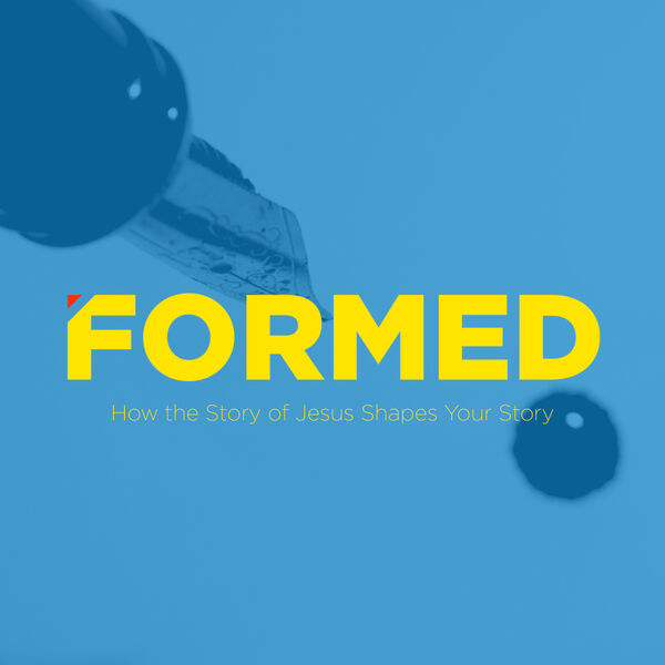 Formed: How the Story of Jesus Shapes Your Story Podcast Artwork Image
