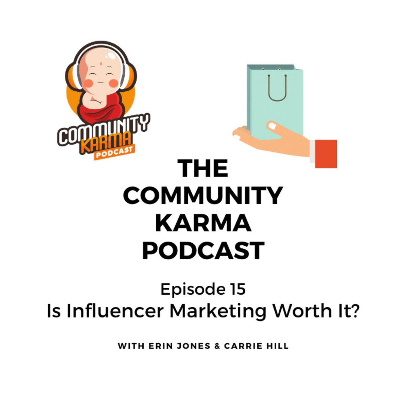 Episode 15: Is Influencer Marketing Worth It?