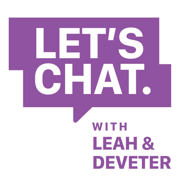Let's Chat with Leah & Deveter Podcast Artwork Image