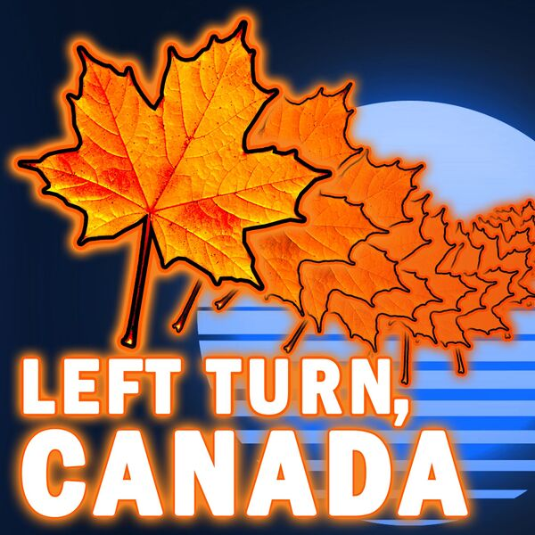 Left Turn, Canada Podcast Artwork Image