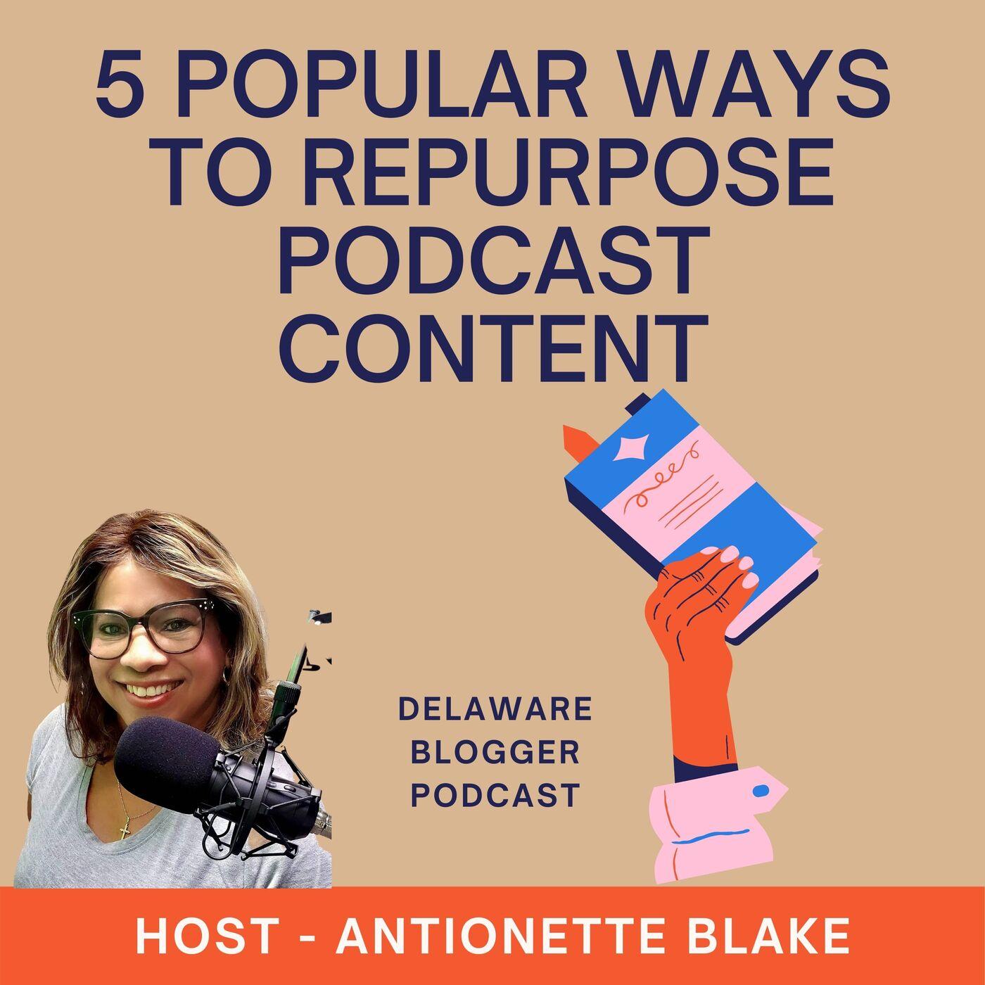 5 Popular Ways to RePurpose Podcast Content
