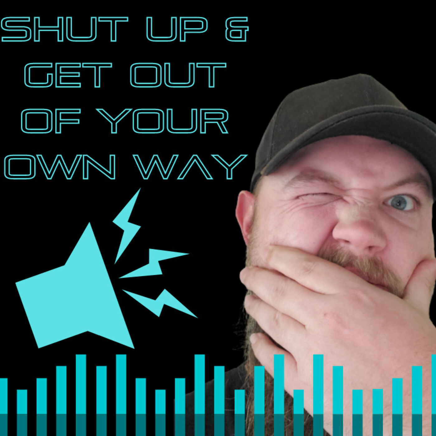Shut Up & Get Out of Your Own Way