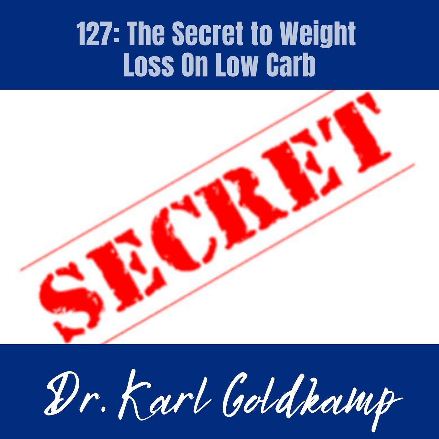 127: The Secret to Weight Loss On Low Carb