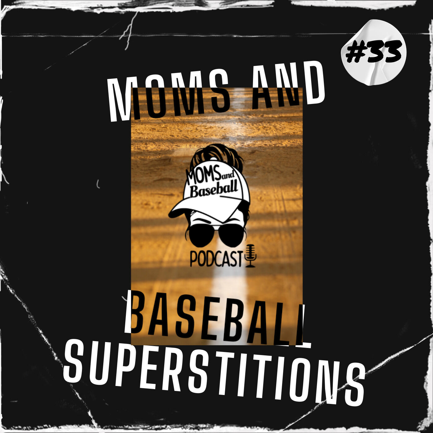 033: Moms and Baseball Superstitions