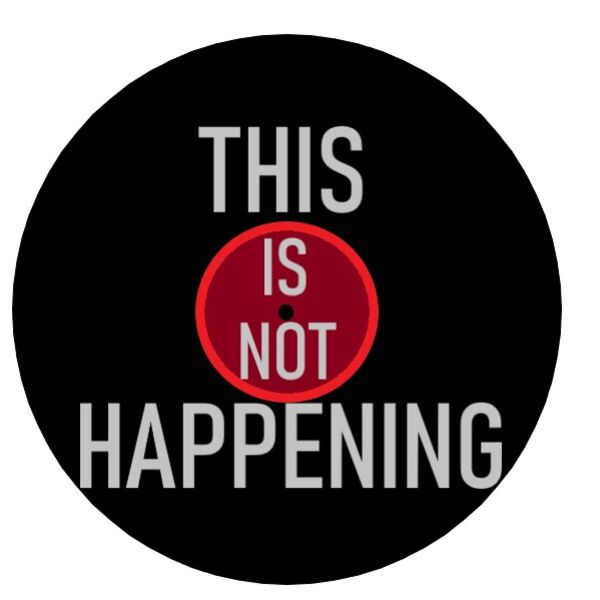 This Is Not Happening - An Album Of The Month Podcast Podcast Artwork Image
