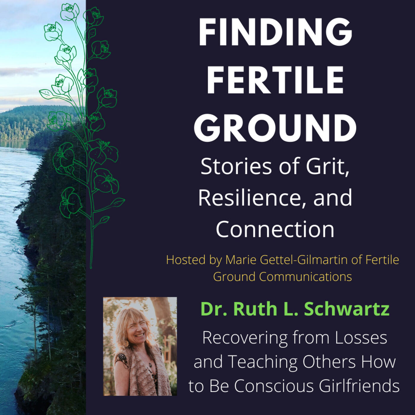 Ruth L. Schwartz: Recovering from Losses and Teaching Others How to Be Conscious Girlfriends