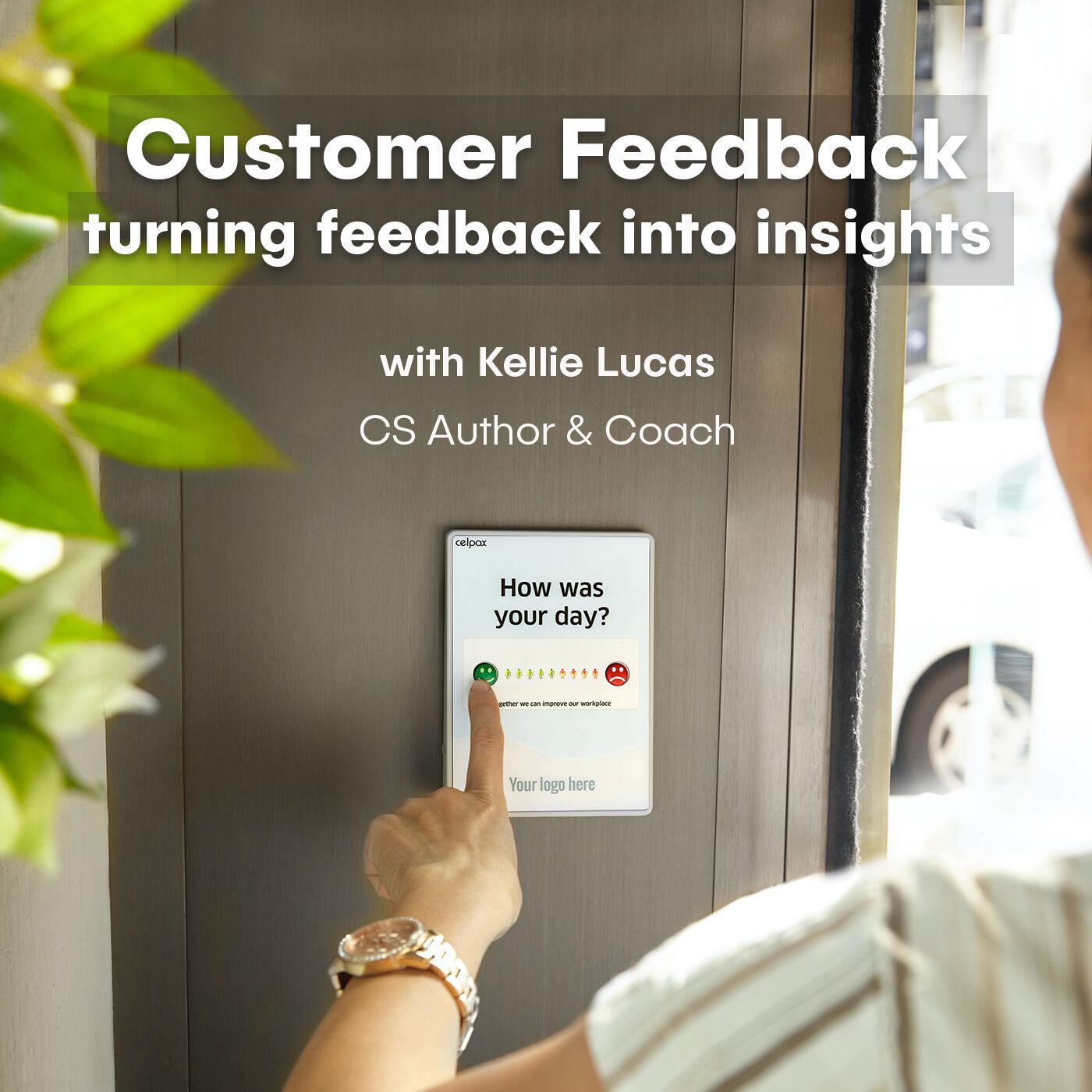 Kellie Lucas, CS Author & Coach - Customer feedback, turning feedback into insights