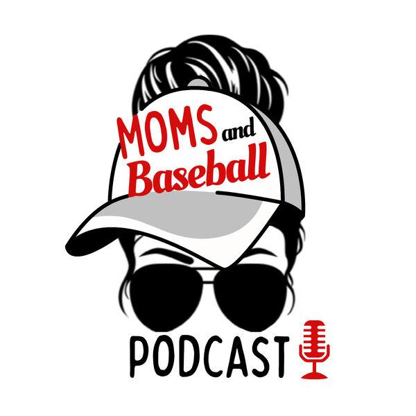 Moms and Baseball Podcast Artwork Image