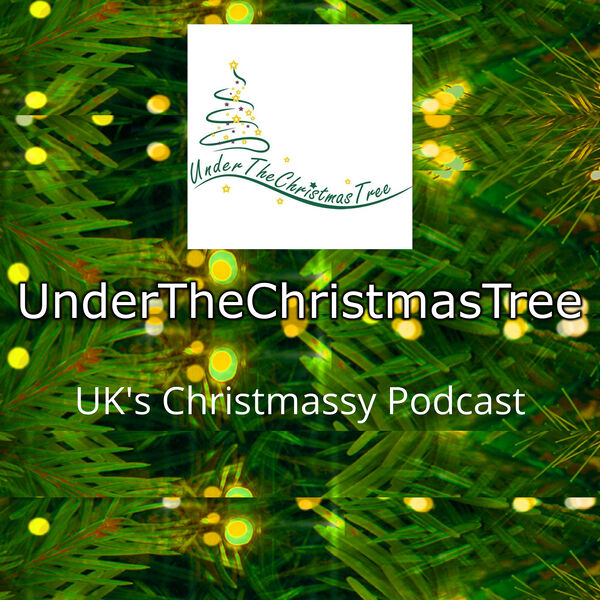 UnderTheChristmasTree's Podcast Podcast Artwork Image