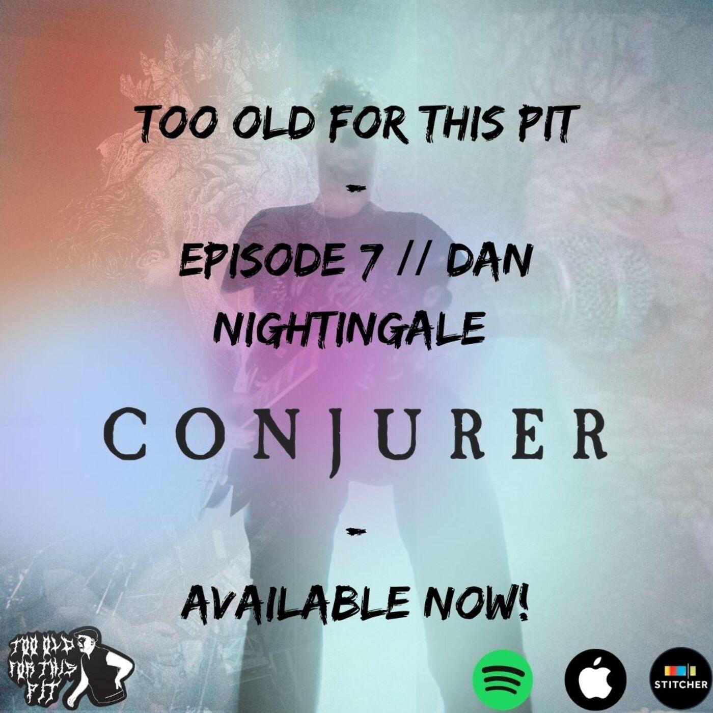 Episode 7 - Dan Nightingale (Conjurer)