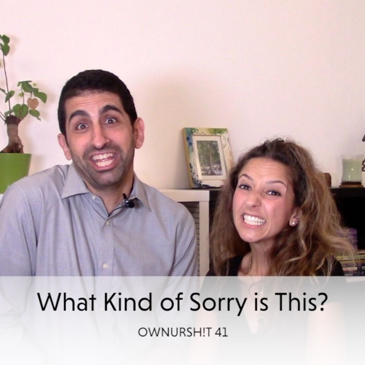OWNURSH!T 41 - What Kind of Sorry is This?