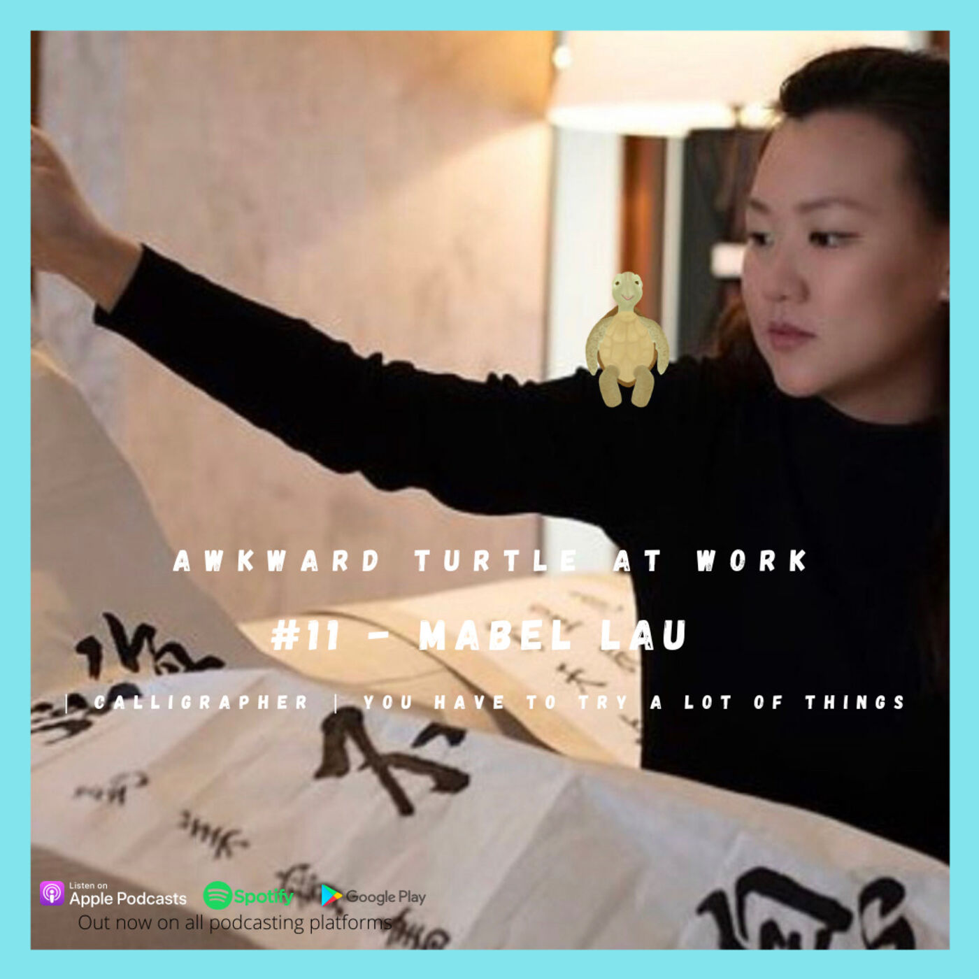 #11 - Mabel Lau | Calligrapher | You have to try a lot of things
