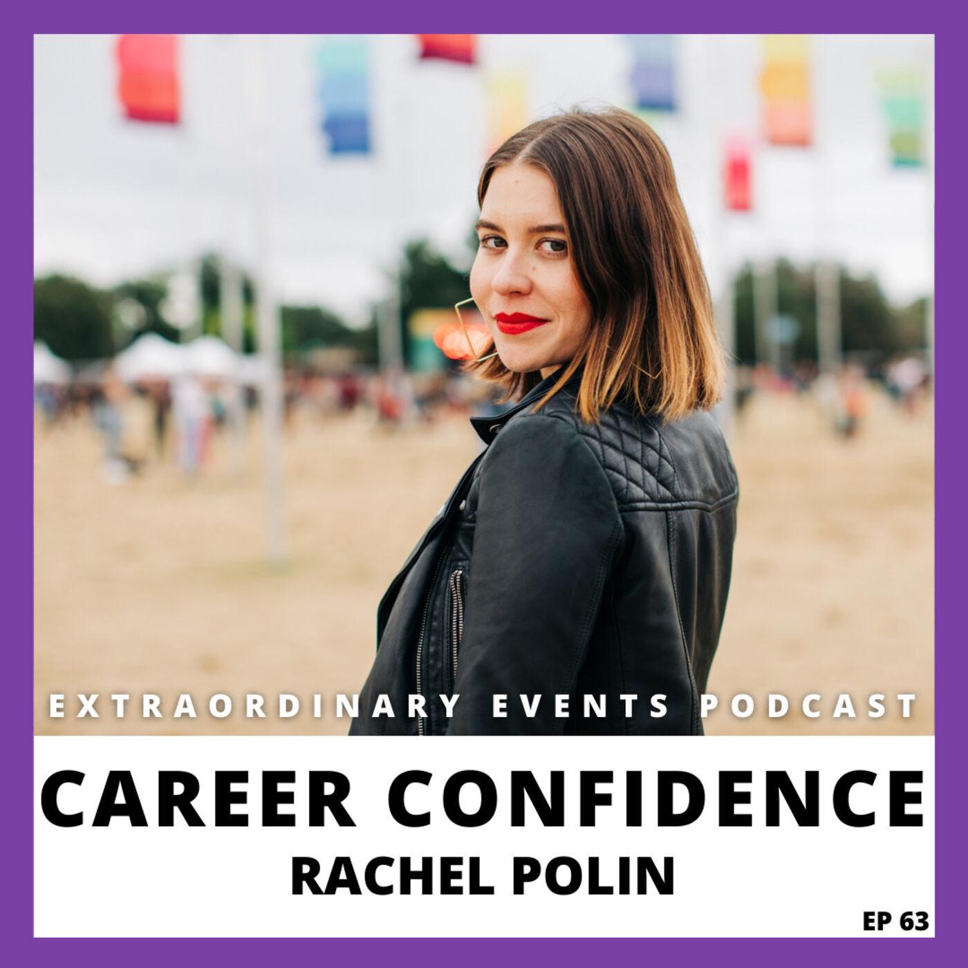 Ep 63: Career Confidence with Rachel Polin