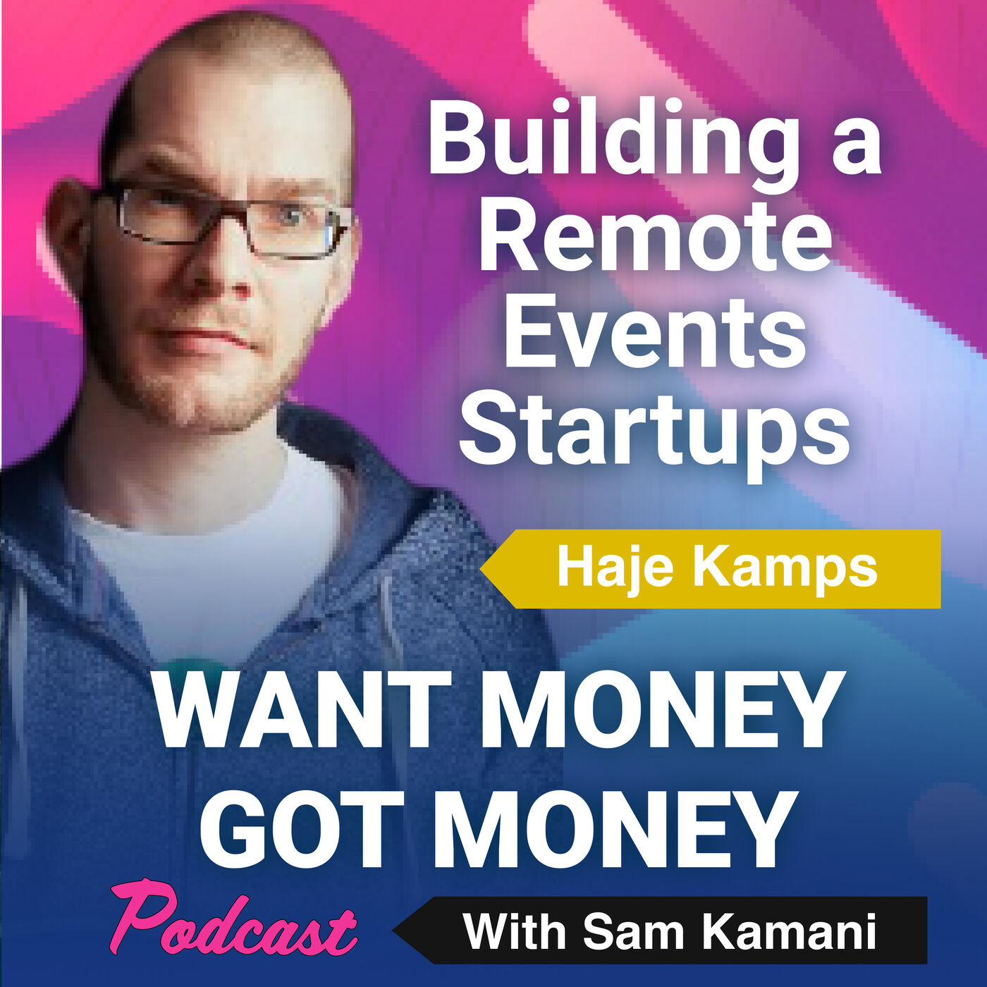 33: Building a Remote Events Startup and Fundraising - Haje Kamps