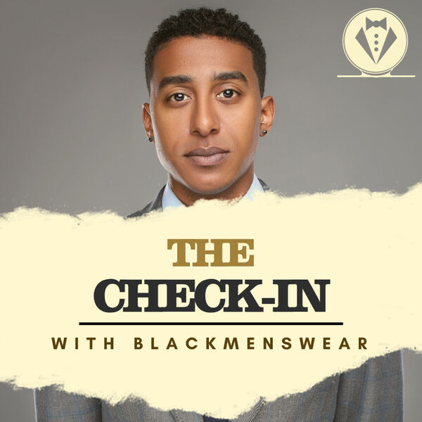 The Check-In with Black Menswear Podcast Artwork Image