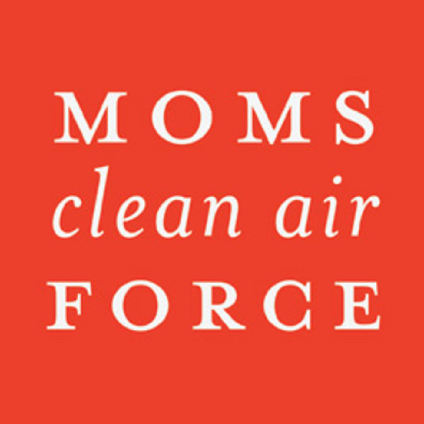 Too Clean For Our Childrens Good >> Moms Clean Air Force Fighting Air Pollution Climate Change