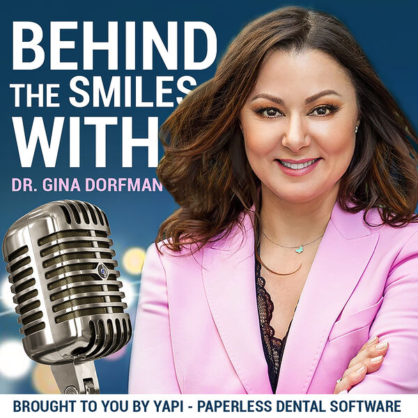 Behind The Smiles: With Dr. Gina Dorfman  Podcast Artwork Image