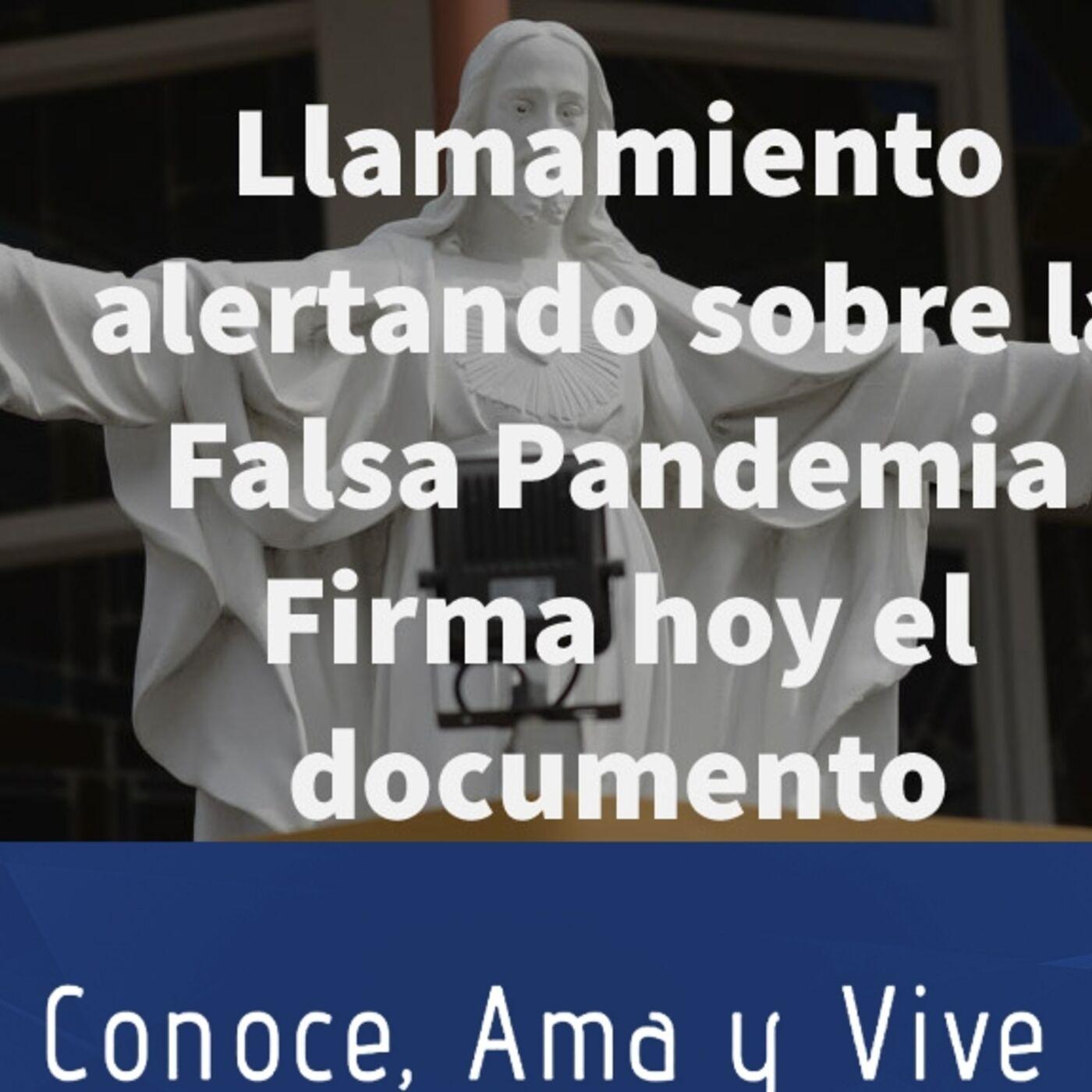 Episodio 256: ✝️ Llamamiento alertando sobre la falsa de la Pandemia 🙏 Firma el documento hoy 🛐