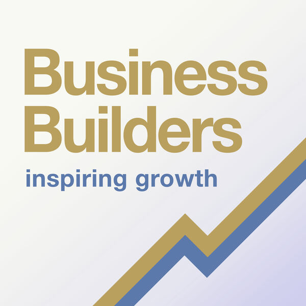 Business Builders Podcast Podcast Artwork Image