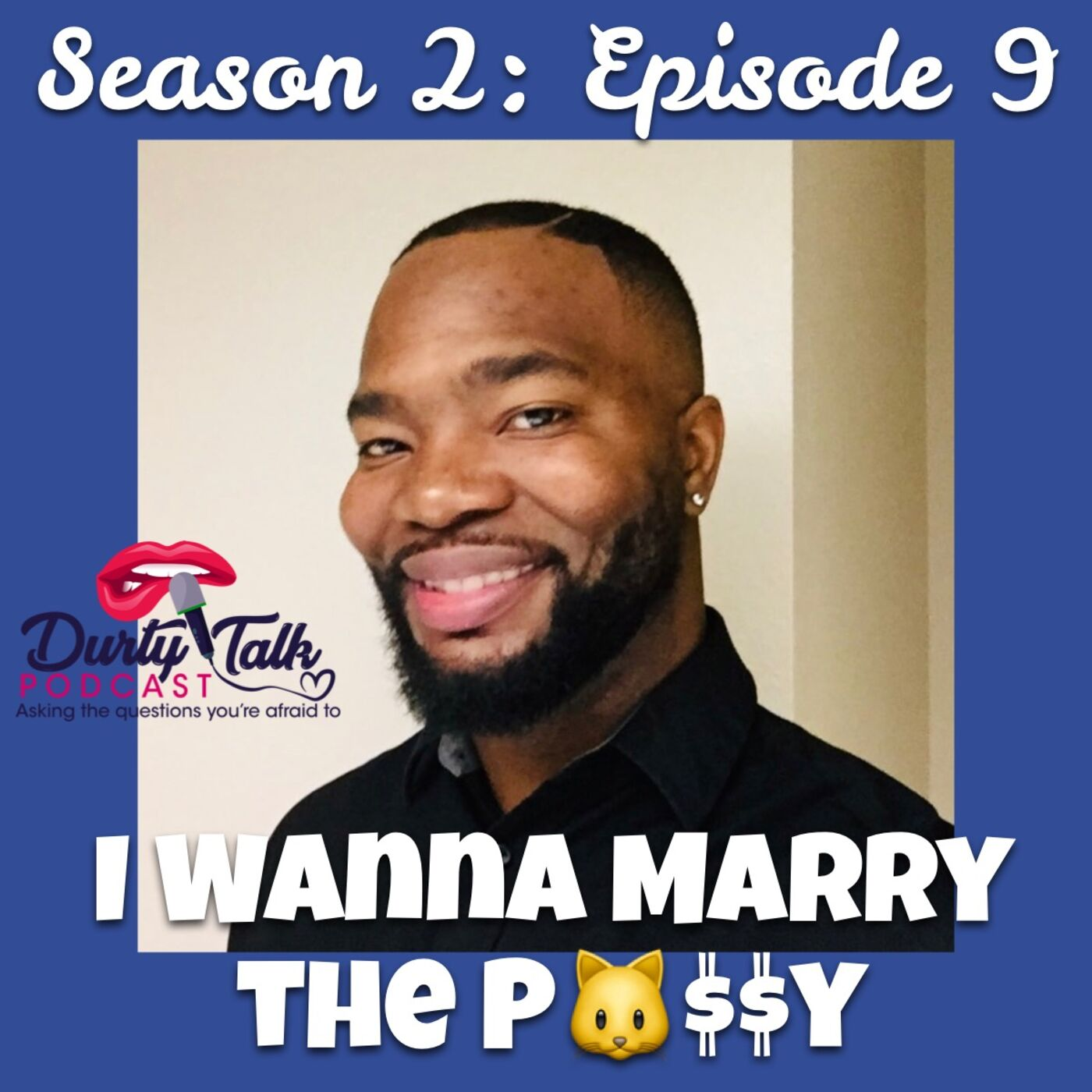 I Wanna Marry the P^$$y- S2:E9