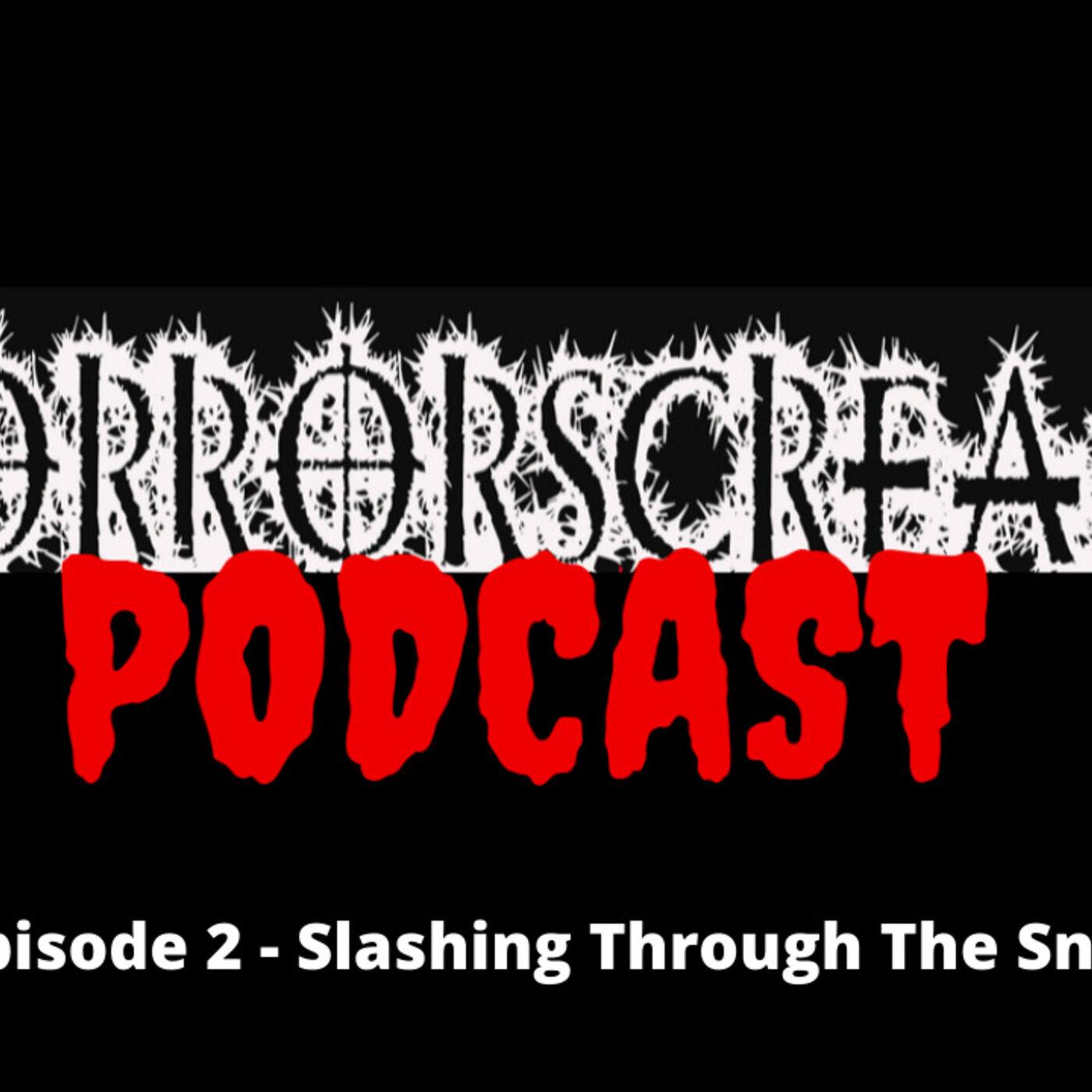 HORRORSCREAMS PODCAST: Episode 2 - Slashing Through The Snow.