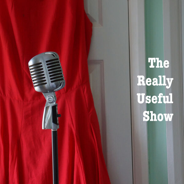 The Really Useful Show Podcast Artwork Image