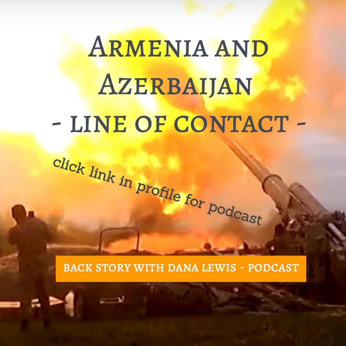 LINE OF CONTACT/ARMENIA AND AZERBAIJAN SLIDE INTO WAR