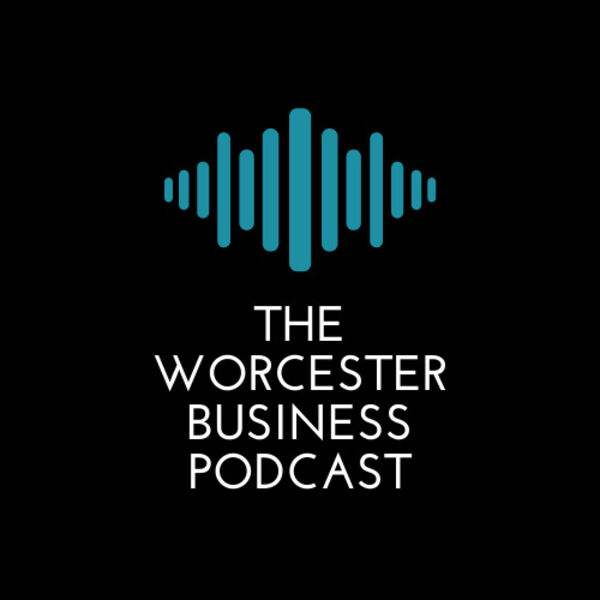 The Worcester Business Podcast Podcast Artwork Image