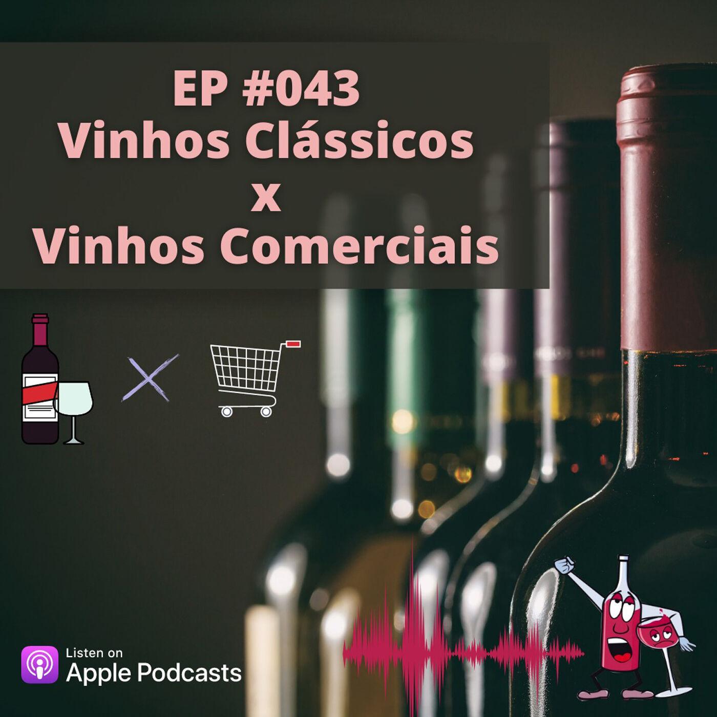 EP #043 - Vinhos Clássicos X Vinhos Comerciais