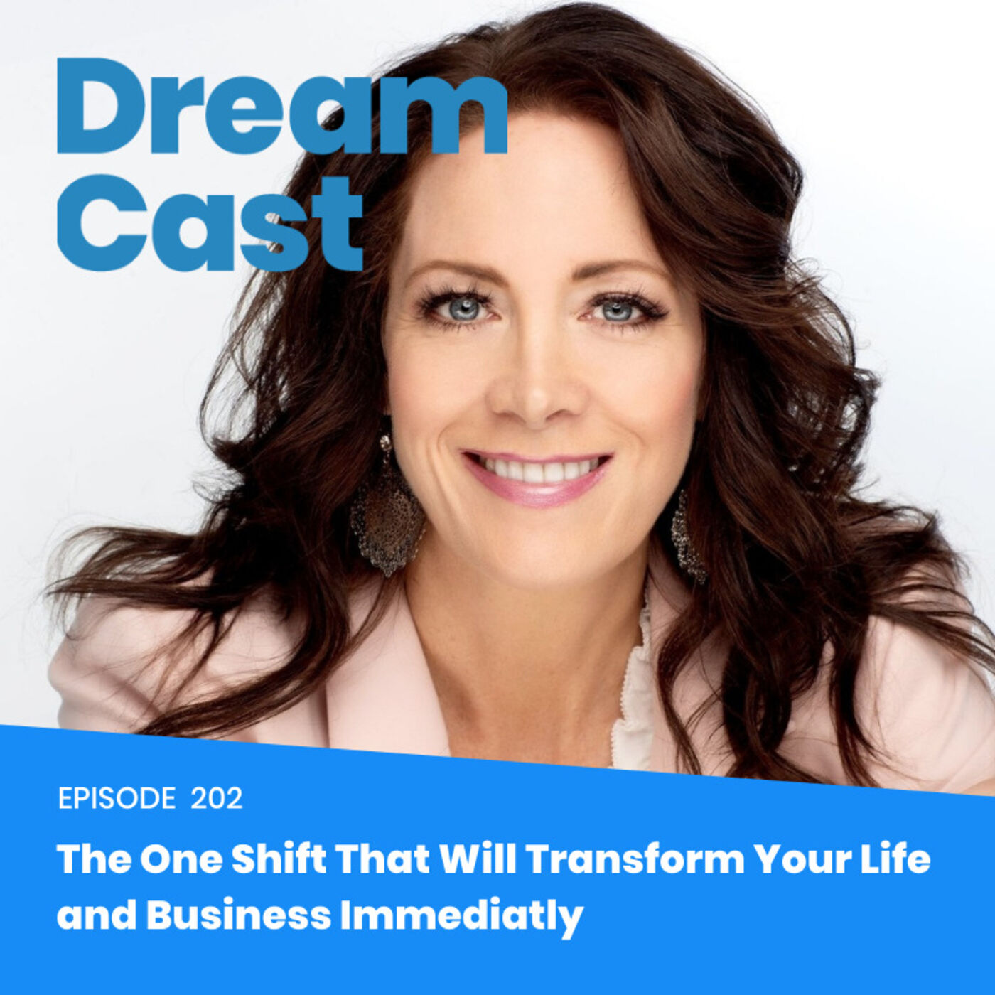 Ep: 202 - The One Shift That Will Transform Your Life and Business Immediately