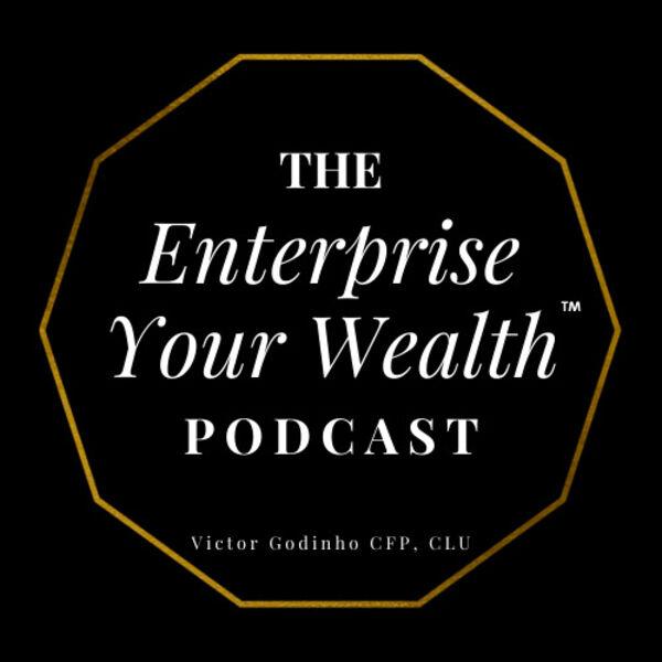The Enterprise Your Wealth Podcast Podcast Artwork Image