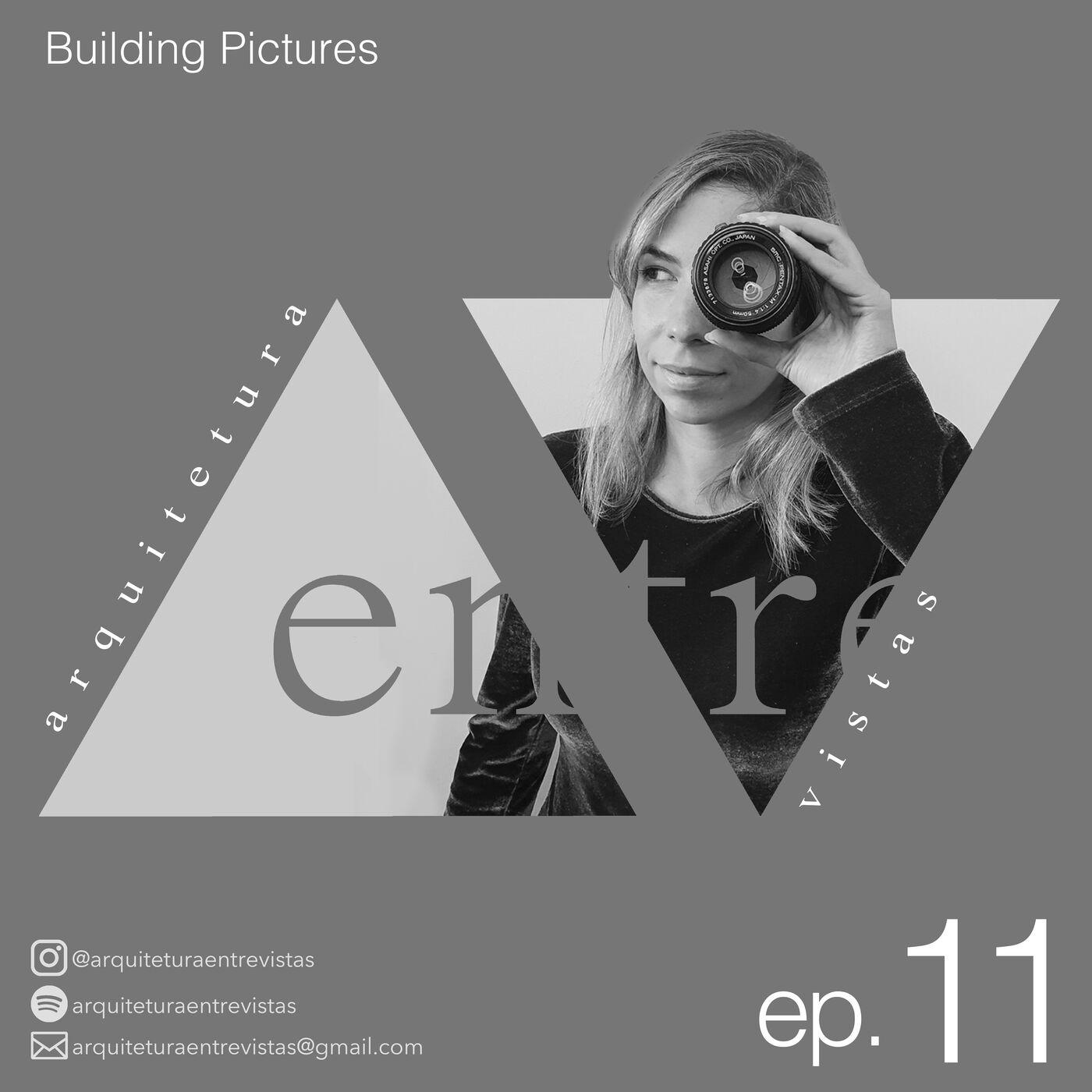 EP.11 Building Pictures, Arquitetura Entre Vistas
