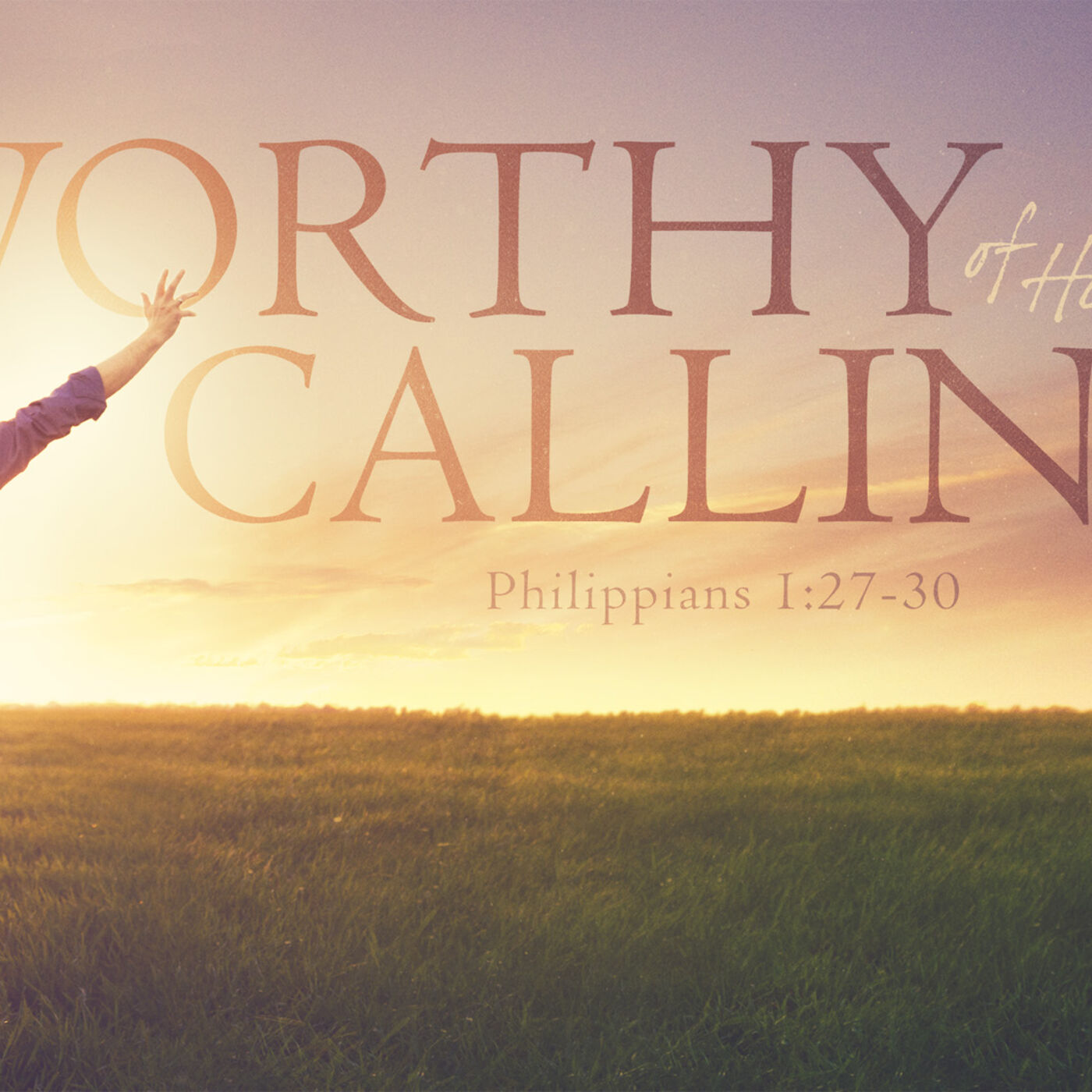 "#7 ""Worthy of His Calling"""