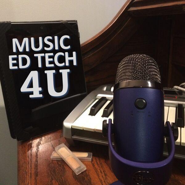 Music Ed Tech 4U Podcast Podcast Artwork Image