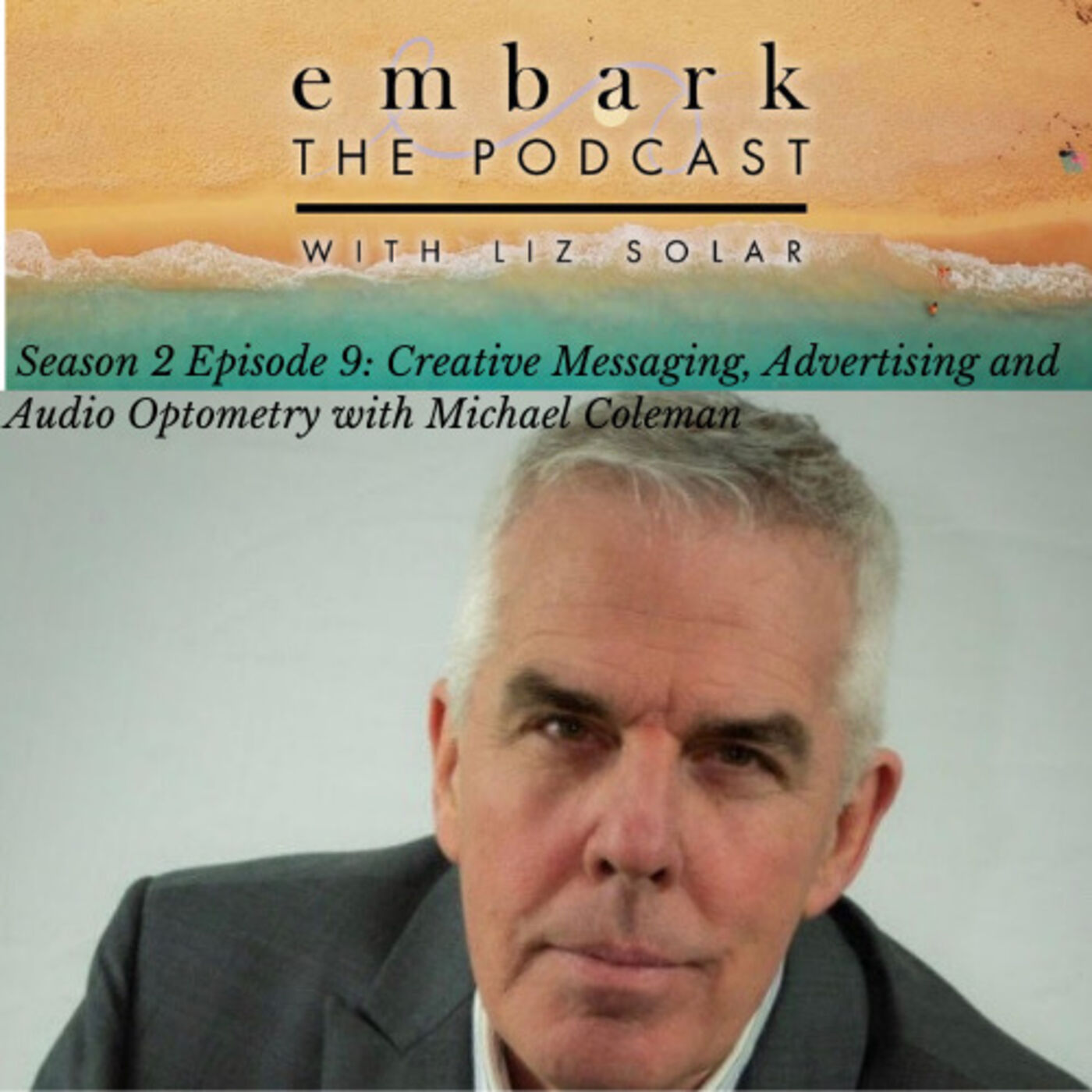 Creative Messaging, Advertising and Audio Optometry with Michael Coleman