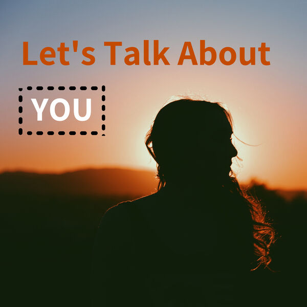Let's Talk About YOU  Podcast Artwork Image